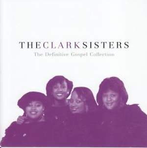 The Clark Sisters; The Definitive Gospel Collection