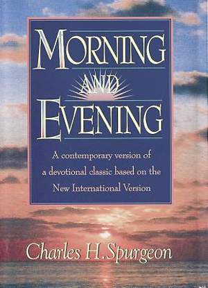 Morning and Evening New International Version
