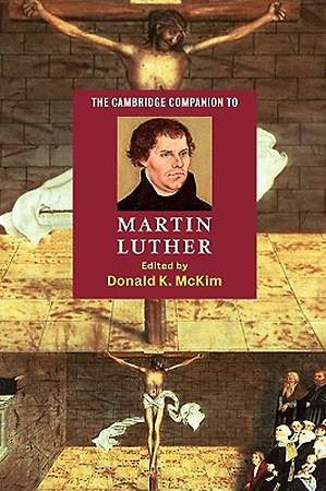 The Cambridge Companion to Martin Luther