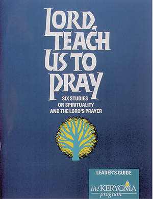 Kerygma - Lord, Teach Us to Pray Resource Book
