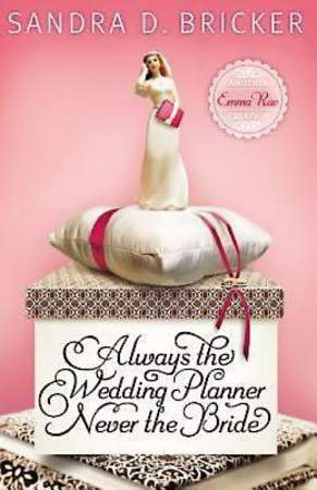 Always the Wedding Planner, Never the Bride - eBook [ePub]
