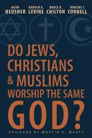 Do Jews, Christians, and Muslims Worship the Same God? - eBook [ePub]
