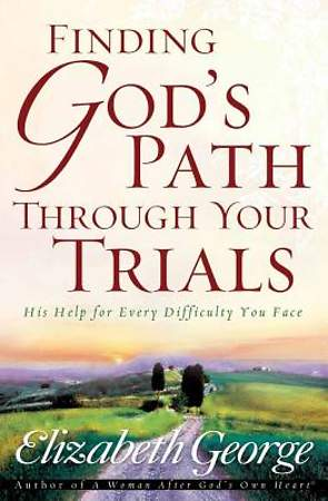 Finding God`s Path Through Your Trials