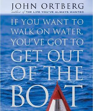If You Want to Walk on Water, You've Got to Get Out of the Boat Miniature Edition