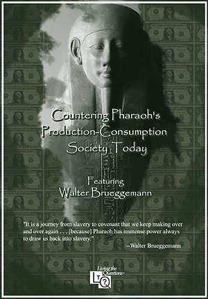 Countering Pharoah`s Production-Consumption Society Today