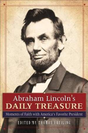 Abraham Lincoln`s Daily Treasure