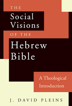 The Social Visions of the Hebrew Bible