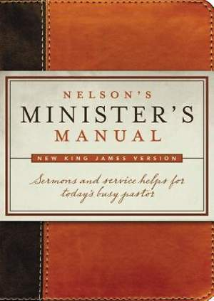 Nelson`s Minister`s Manual New King James Version Edition