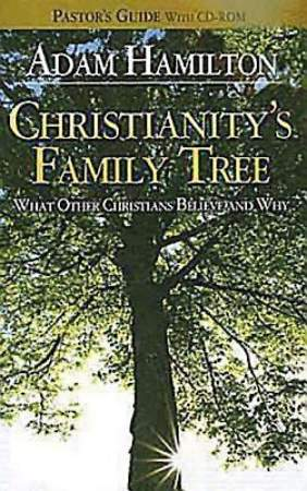 Christianity`s Family Tree Pastor`s Guide