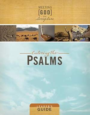 Meeting God in Scripture: Entering the Psalms Leader`s Guide