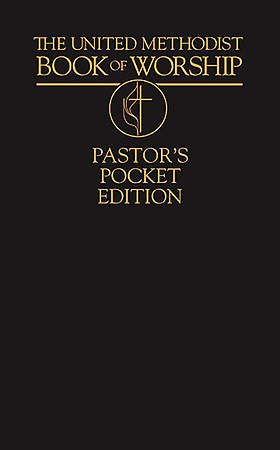 The United Methodist Book of Worship Pastor`s Pocket Edition