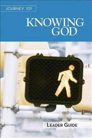 Journey 101: Knowing God Leader Guide - eBook [ePub]