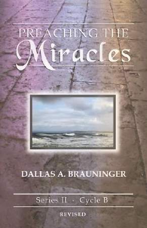 Preaching the Miracles Series II, Cycle B