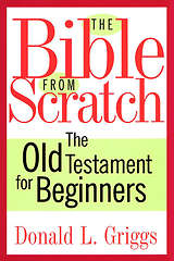 The Bible from Scratch The Old Testament for Beginners