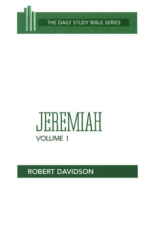 Daily Study Bible - Jeremiah Volume 1