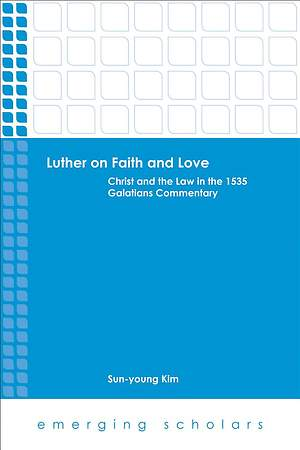 Luther on Faith and Love [ePub Ebook]