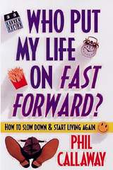 Who Put My Life on Fast-Forward?