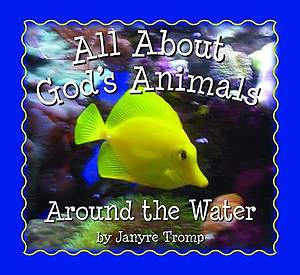 All About God's Animals ---- Around the Water