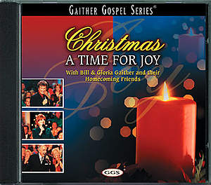 Bill and Gloria Gaither and the Homecoming Friends - Christmas, A Time for Joy CD