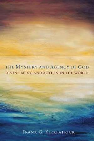 The Mystery and Agency of God [Adobe Ebook]