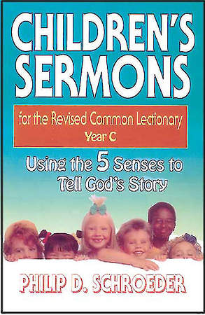 Children's Sermons for the Revised Common Lectionary Year C
