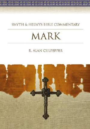 Smyth & Helwys Bible Commentary - Mark