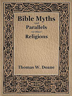 Bible Myths and Their Parallels in Other Religions [Adobe Ebook]