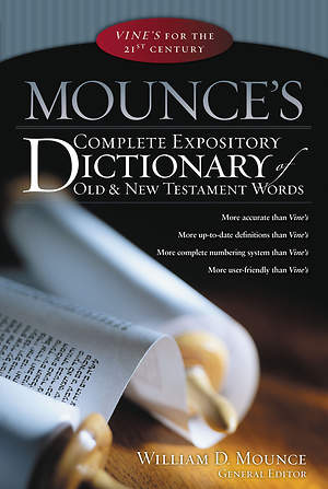 Mounce`s Complete Expository Dictionary