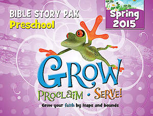 Grow, Proclaim, Serve! Preschool Bible Story Pak Spring 2015