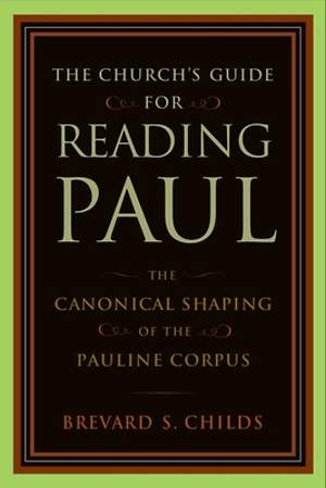 The Church`s Guide for Reading Paul
