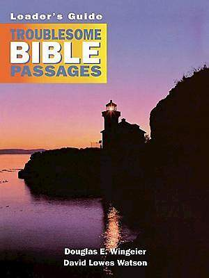 Troublesome Bible Passages Volume 1 Leader`s Guide