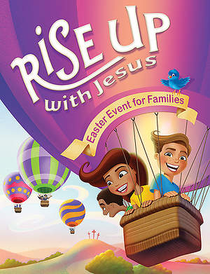 Rise Up With Jesus - An Easter Event for Families