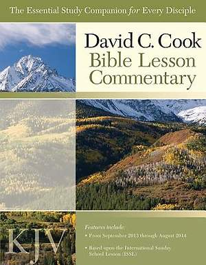David C. Cook KJV Bible Lesson Commentary 2013-14