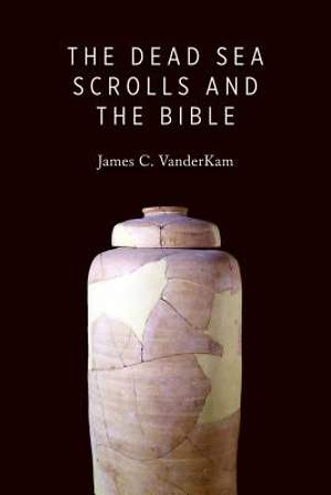 The Dead Sea Scrolls and the Bible