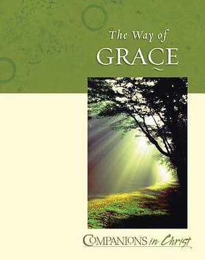 Companions in Christ The Way Of Grace Leaders Guide