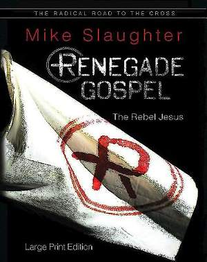 Renegade Gospel - Large Print Edition