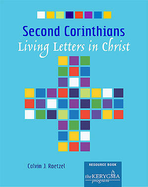 Kerygma- Second Corinthians:  Living Letters in Christ Resource Book