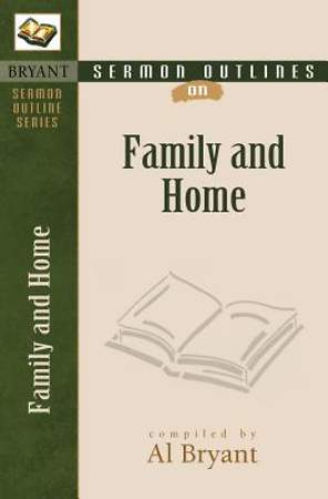 Sermon Outlines on the Family and Home
