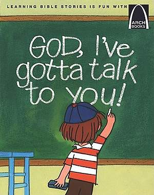 God, I`ve Gotta Talk to You