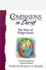 Companions In Christ, The Way of Forgiveness Participant`s Book