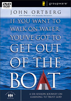 If You Want to Walk on Water, You`ve Got to Get Out of the Boat