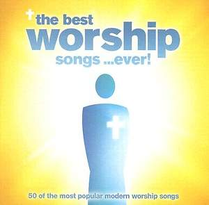 The Best Worship Songs Ever CD
