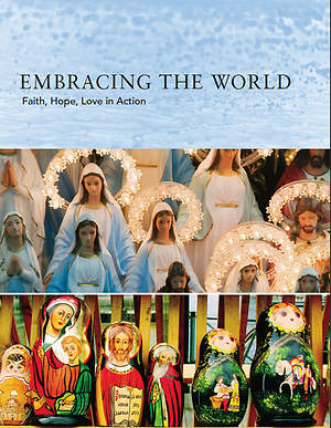 Embracing the World Faith, Hope, Love in Action