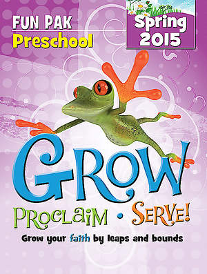 Grow, Proclaim, Serve! Preschool Fun Pak Spring 2015