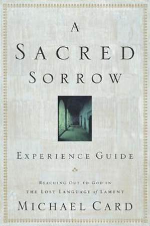 A Sacred Sorrow Experience Guide [ePub Ebook]