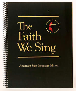 The Faith We Sing American Sign Language Edition