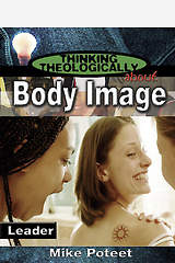 Thinking Theologically About Body Image Leader