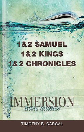Immersion Bible Studies: 1 & 2 Samuel, 1 & 2 Kings, 1 & 2 Chronicles - eBook [ePub]