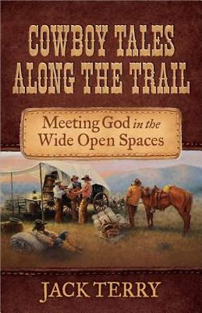 Cowboy Tales Along the Trail