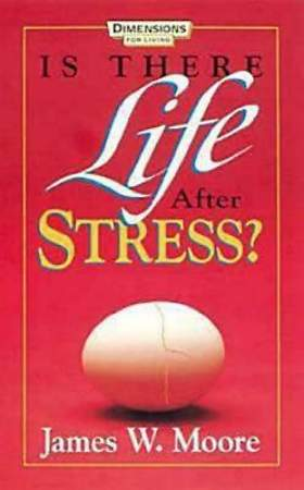 Is There Life After Stress with Leaders Guide